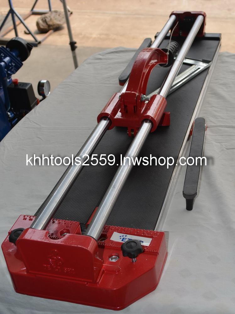 แท่นตัดกระเบื้อง 32นิ้ว ETOP สำหรับกระเบื้อง 80cm.